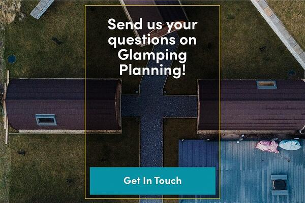 Questions on Glamping planning, get in touch